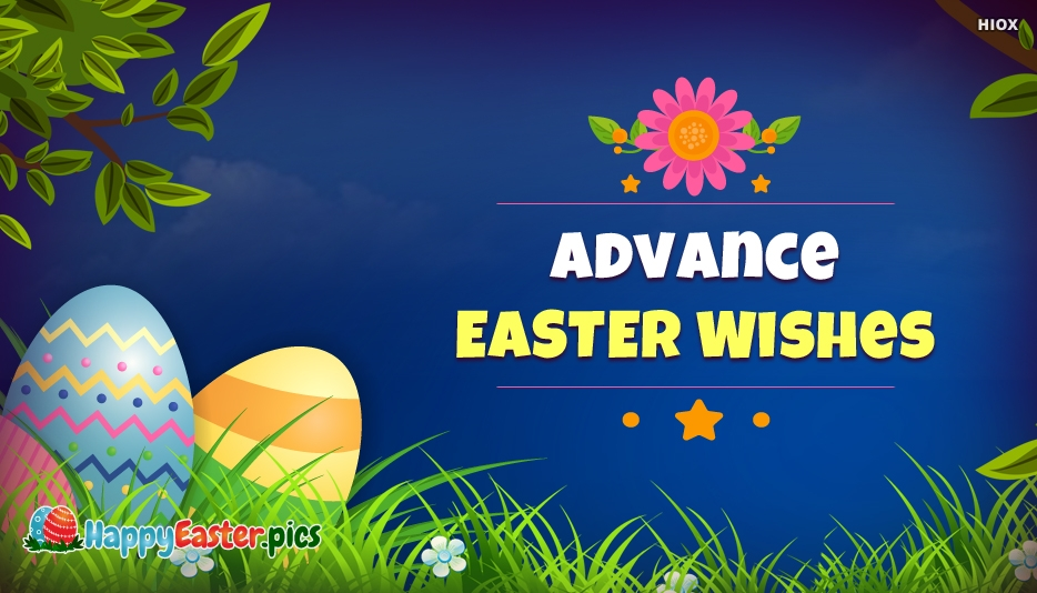 Advance Easter Wishes
