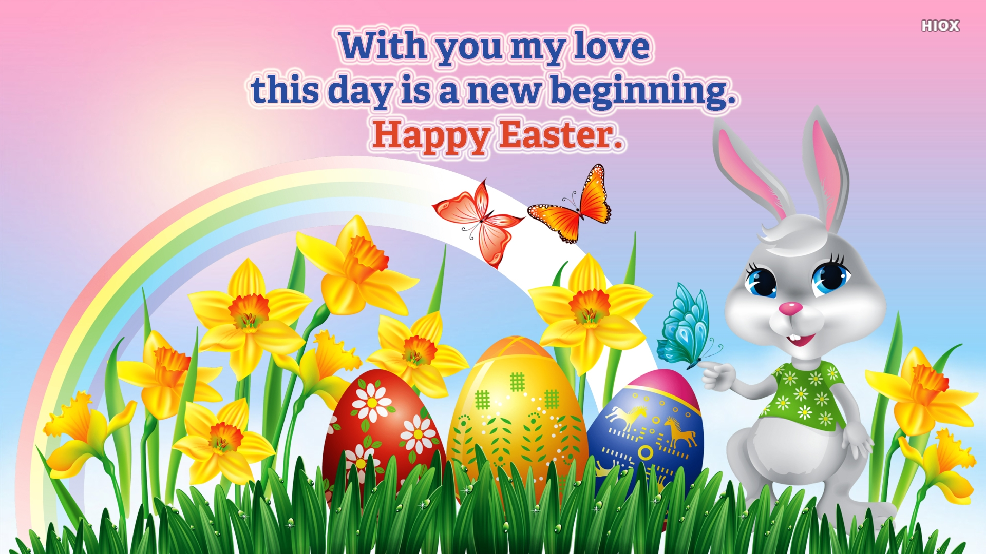 With You My Love This Day is A New Beginning. Happy Easter.