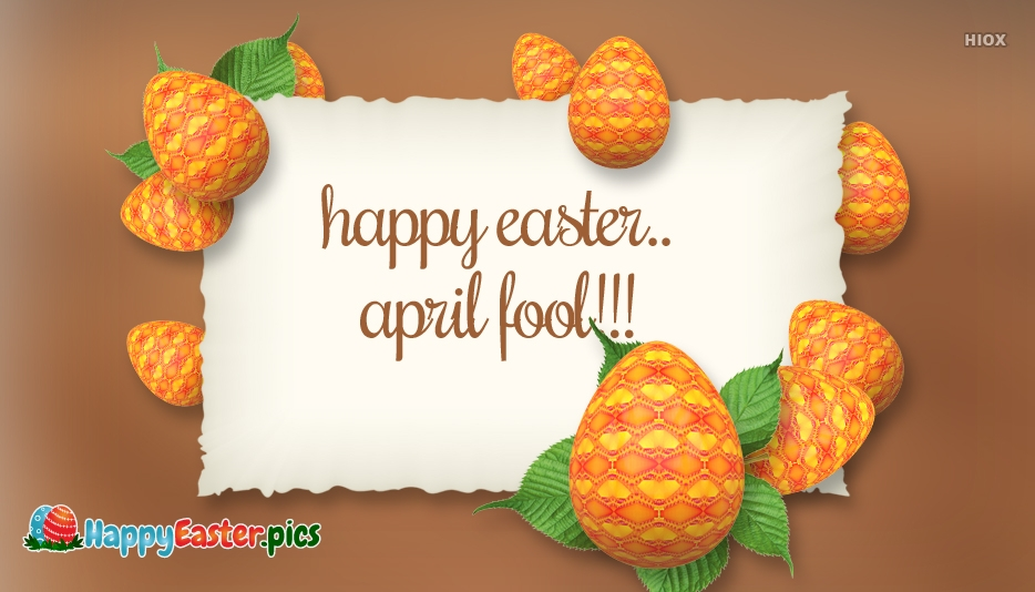 Happy Easter April Fools Day