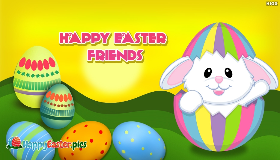 Happy Easter Friends - Happy Easter Images for Friends