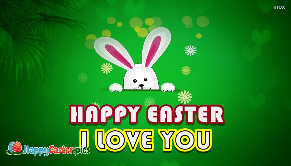 Happy Easter I Love You Picture