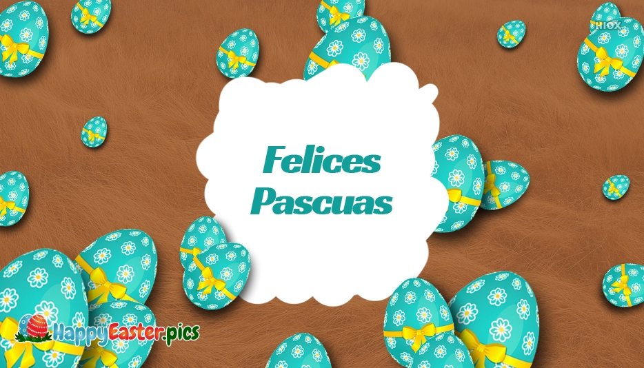 Happy Easter in Spanish Images | Felices Pascuas Images