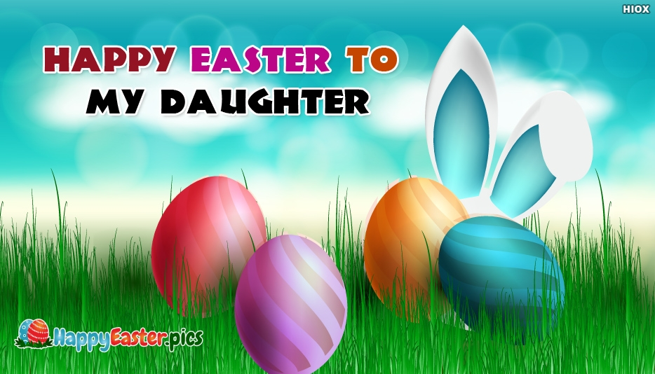 Happy Easter to My Daughter - Happy Easter Images to Daughter