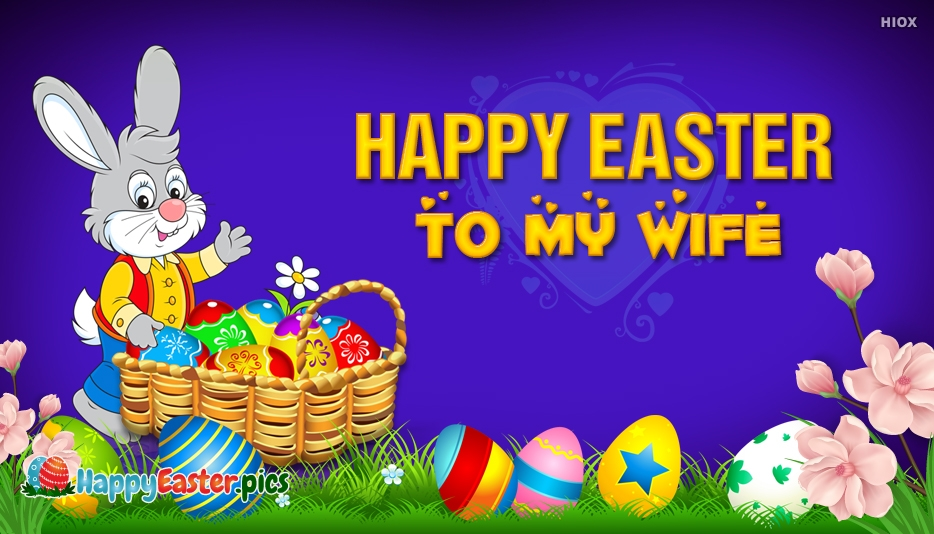 Happy Easter to My Wife - Happy Easter Images for Wife