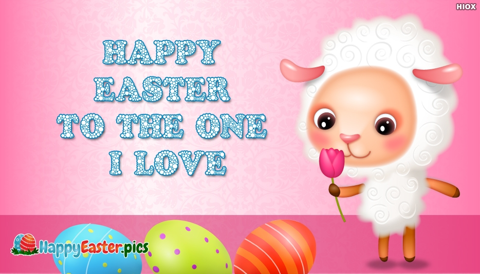 Happy Easter to the One I Love - Happy Easter Images for My Love