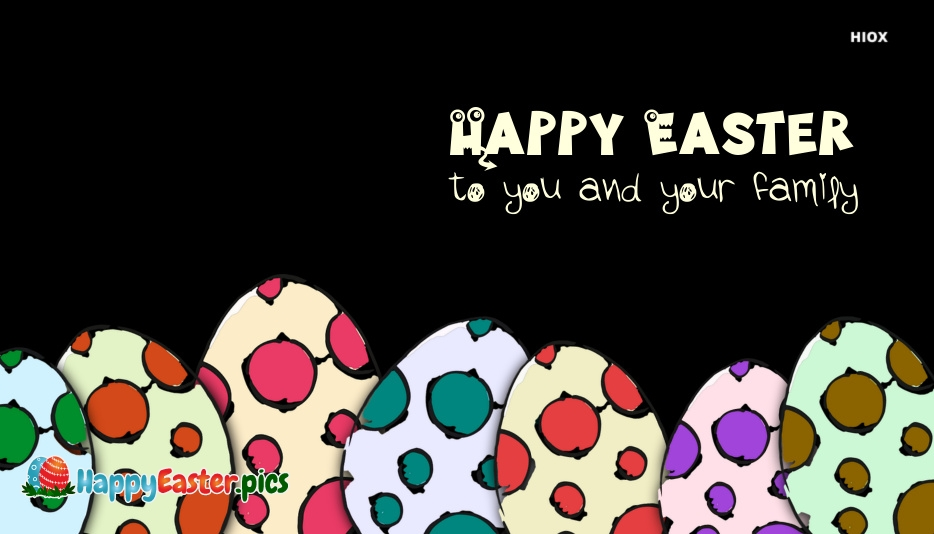 Happy Easter To You and Your Family