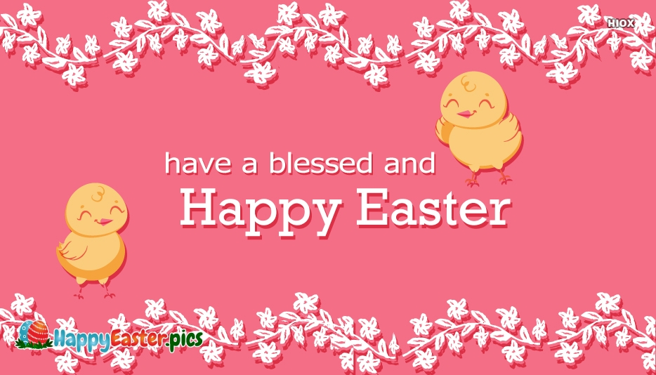 Have A Blessed and Happy Easter