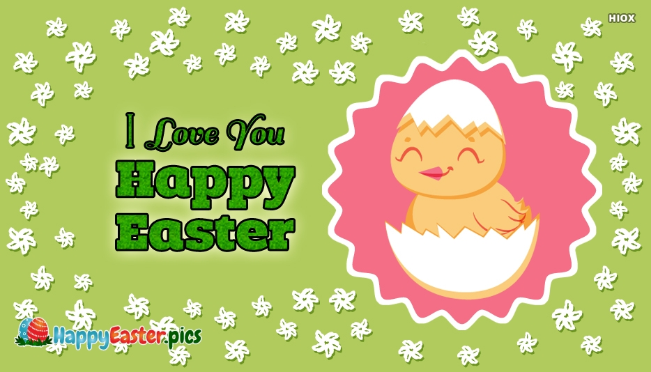 I Love You Happy Easter Images, Quotes