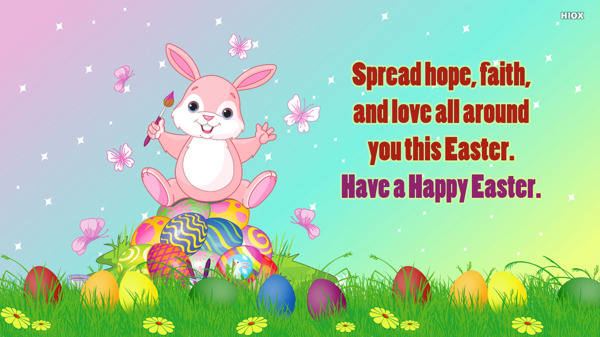 Spread Hope, Faith, and Love All Around You This Easter. Have A Happy Easter.