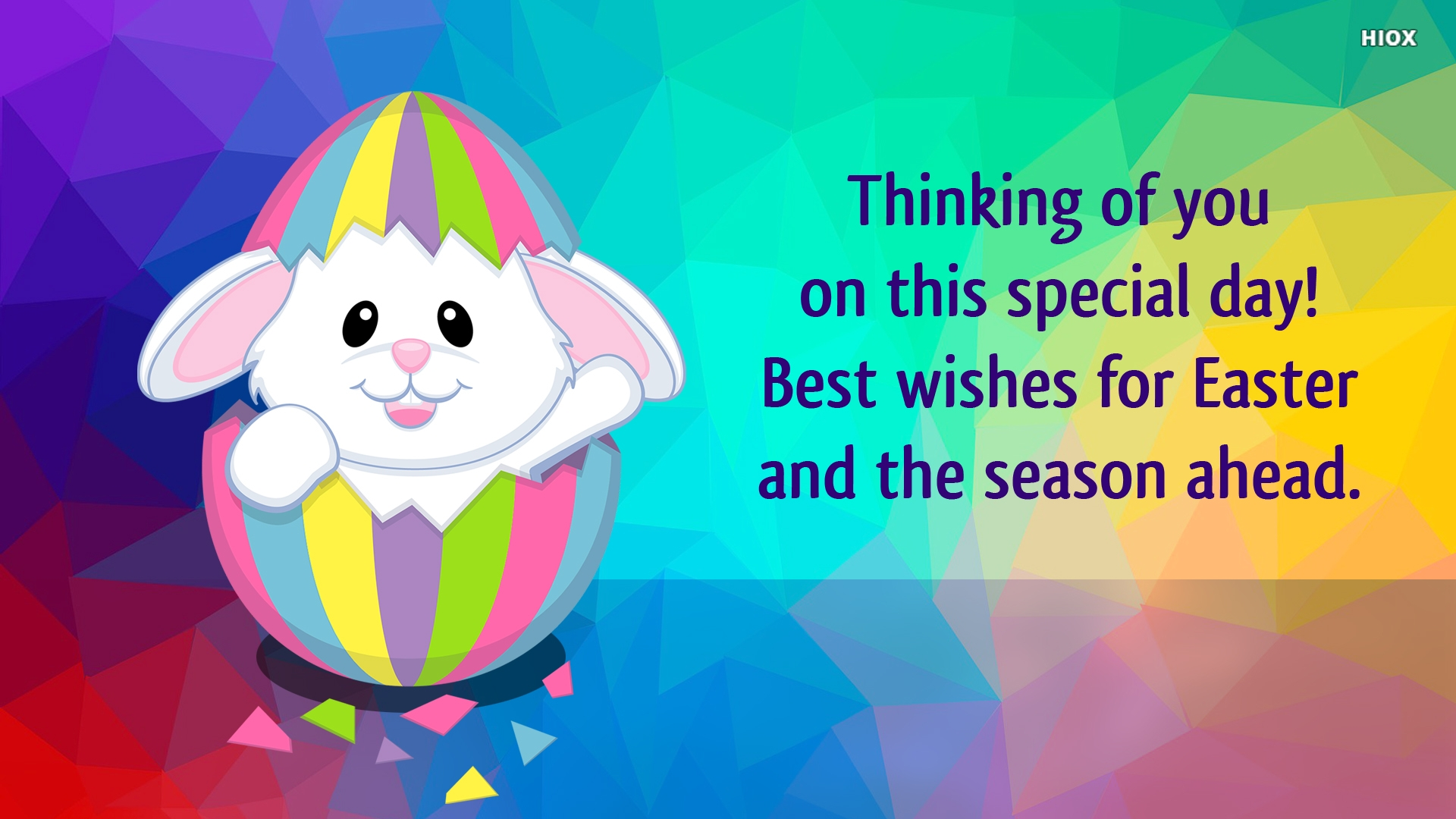 Thinking Of You On This Special Day! Best Wishes For Easter and The Season Ahead.