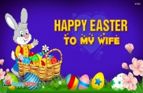 Happy Easter Wishes To My Wife