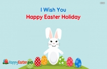 I Wish You Happy Easter Holiday