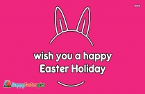 Wish You A Happy Easter Holiday Message