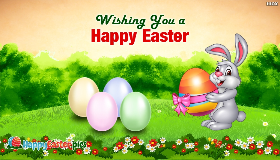 Wishing You a Happy Easter - Happy Easter Messages